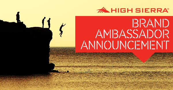 Excited to be a part of the High Sierra Brand Ambassador Campaign